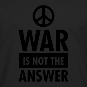 War Is Not The Answer (Peace Sign) T-Shirts - Men's Premium Longsleeve Shirt