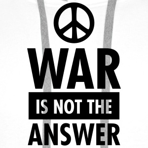 War Is Not The Answer (Peace Sign) T-Shirts - Men's Premium Hoodie