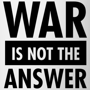 War Is Not The Answer T-Shirts - Mug