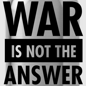 War Is Not The Answer T-Shirts - Water Bottle