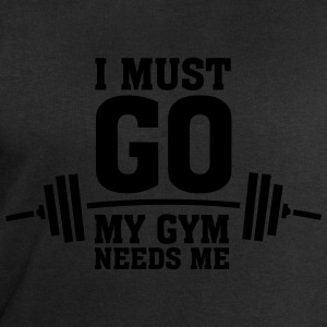 I Must Go - My Gym Needs Me T-Shirts - Men's Sweatshirt by Stanley & Stella