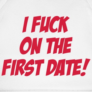 I Fuck On The First Date ! T-shirts - Basebollkeps