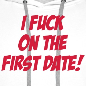 I Fuck On The First Date ! Koszulki - Bluza męska Premium z kapturem