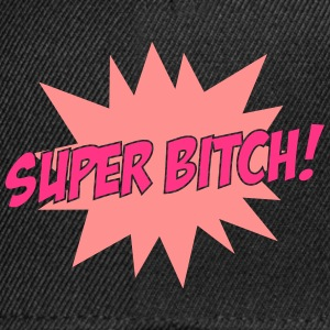 Super Bitch ! T-shirts - Snapback Cap
