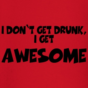 I don't get drunk, I get awesome T-shirts - Långärmad T-shirt baby