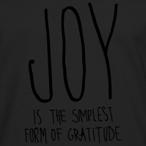 Joy Is The Simplest Form Of Gratitude T-Shirts - Men's Premium Longsleeve Shirt