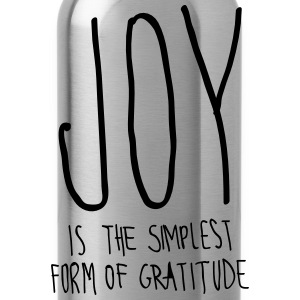 Joy Is The Simplest Form Of Gratitude T-Shirts - Water Bottle