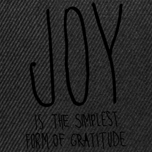 Joy Is The Simplest Form Of Gratitude T-Shirts - Snapback Cap