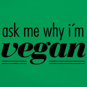 Ask Me Why I´m Vegan Magliette - Borsa retrò