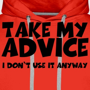 Take my advice T-shirts - Premiumluvtröja herr