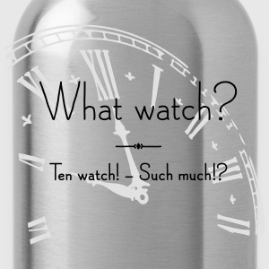 What Watch? - Trinkflasche