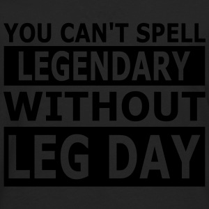 Cant Spell Legendary Without Leg Day Tank Tops - Männer Premium Langarmshirt