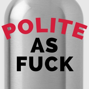Polite As F*ck Felpe - Borraccia