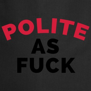 Polite As F*ck T-shirts - Keukenschort