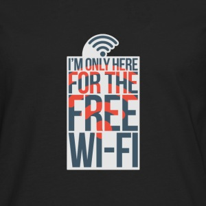 I'm Only Here For The Free WI-FI - Men's Premium Longsleeve Shirt