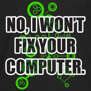 No Fixing Computers Shirts - Men's Premium Longsleeve Shirt