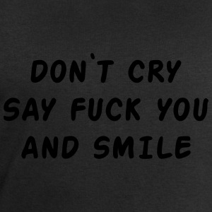 Don't cry say fuck you and smile Tee shirts - Sweat-shirt Homme Stanley & Stella