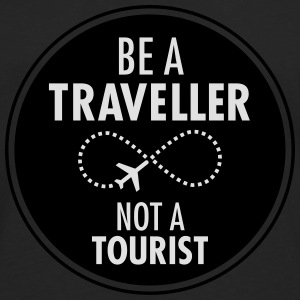 Be Traveller Not A Tourist T-Shirts - Männer Premium Langarmshirt
