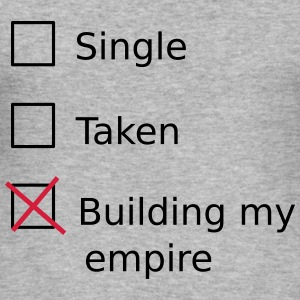 Single Taken Building my empire Felpe - Maglietta aderente da uomo