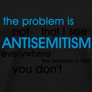 problem: ANTISEMITISM Bags & Backpacks - Men's Premium T-Shirt