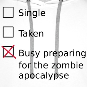 Single Taken Busy preparing for a zombie apocalyps Long sleeve shirts - Men's Premium Hoodie