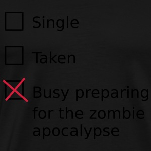 Single Taken Busy preparing for a zombie apocalyps Sweatshirts - Herre premium T-shirt