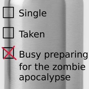 Single Taken Busy preparing for a zombie apocalyps Sweat-shirts - Gourde
