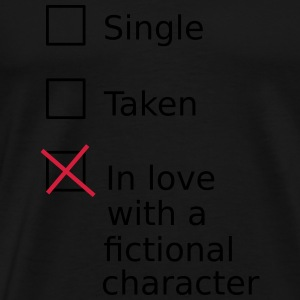 Single Taken In love with a fictional character Tops - Mannen Premium T-shirt