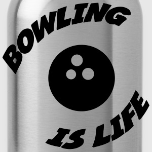 Bowling is life ! Camisetas - Cantimplora