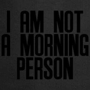 I am not a morning person T-shirts - Forklæde