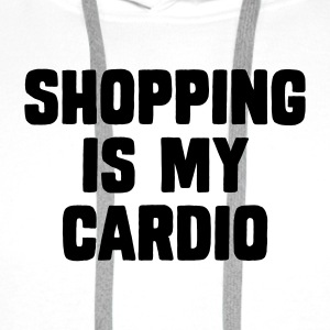 Shopping Is My Cardio T-Shirts - Männer Premium Hoodie