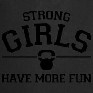 Strong Girls Have More Fun Magliette - Grembiule da cucina