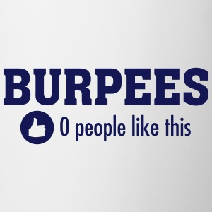 Burpees - 0 People Like This T-Shirts - Mug