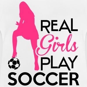 Real Girls play soccer T-shirts - Baby T-shirt