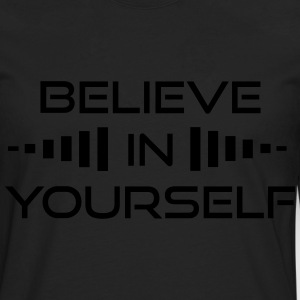 Believe in Yourself T-Shirt - Men's Premium Longsleeve Shirt