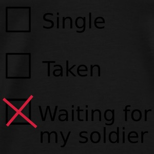Single Taken Waiting for my soldier Tops - Männer Premium T-Shirt