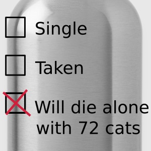 Single Taken Will die alone with 72 cats Camisetas - Cantimplora