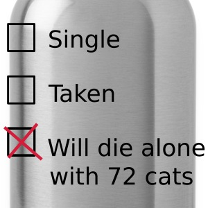 Single Taken Will die alone with 72 cats T-Shirts - Water Bottle
