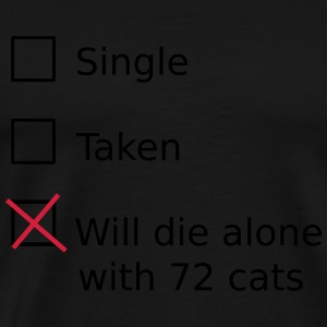 Single Taken Will die alone with 72 cats Sweatshirts - Herre premium T-shirt