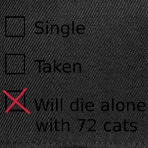 Single Taken Will die alone with 72 cats Bags & Backpacks - Snapback Cap