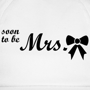 soon to be mrs Tops - Baseball Cap