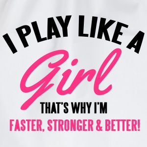 I play like a girl. That's why I'm faster & better T-Shirts - Turnbeutel
