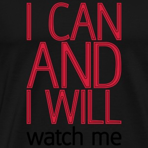 I can and I will watch me Pullover & Hoodies - Männer Premium T-Shirt