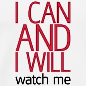 I can and I will watch me Bottles & Mugs - Men's Premium T-Shirt
