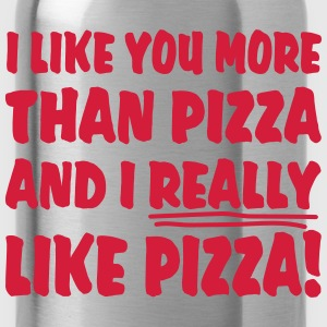 I like you more than pizza and i really like pizza Skjorter - Drikkeflaske