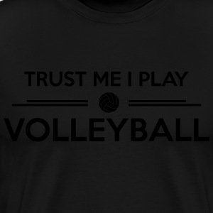 Trust me I play volleyball Sudaderas - Camiseta premium hombre
