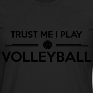 Trust me I play volleyball Sweat-shirts - T-shirt manches longues Premium Homme