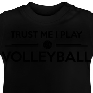 Trust me I play volleyball Hoodies - Baby T-Shirt