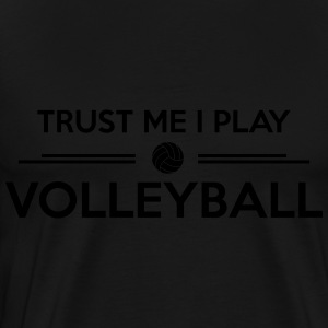 Trust me I play volleyball Hoodies - Men's Premium T-Shirt