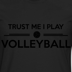 Trust me I play volleyball Sweats - T-shirt manches longues Premium Homme
